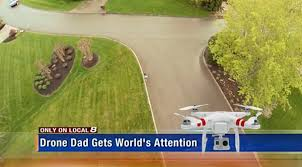 Drone Dad- perhaps a little excessive, but perfectly understood